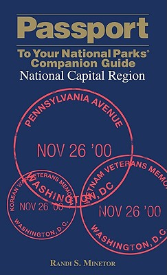 Passport to Your National Parks Companion Guide National Capital Region By Minetor, Randi