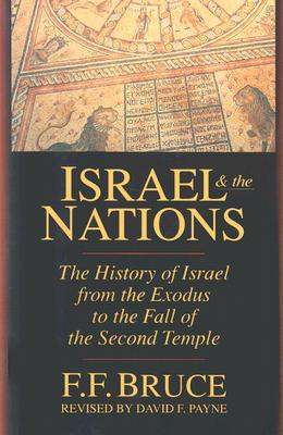 Israel and the Nations By Bruce, Frederick Fyvie/ Payne, David F.