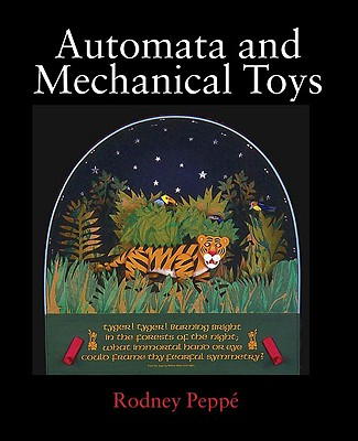 Automata and Mechanical Toys By Peppe, Rodney